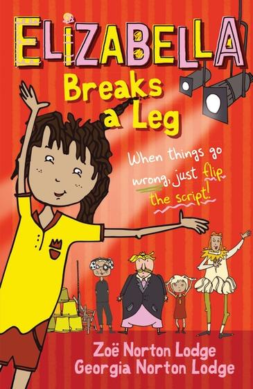 Elizabella Breaks a Leg by Zoë Norton Lodge and illustrated by Georgia Norton Lodge