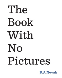 Henry recommends THE BOOK WITH NO PICTURES by BJ Novak