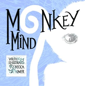 Monkey Mind by Rebecca J Palmer