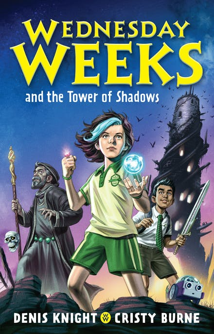 Wednesday Weeks and the Tower of Shadows by Denis Knight and Cristy Burne
