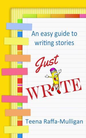 Just Write by Teena Raffa-Mulligan