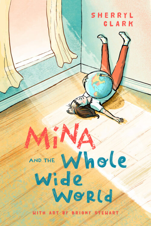 Mina and the Whole Wide World by Sherryl Clark and illustrated by Briony Stewart