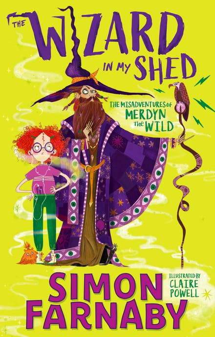 The Wizard in My Shed The MIsadvendtures of Merdyn the Wild by Simon Farnaby and illustrated by Claire Powell