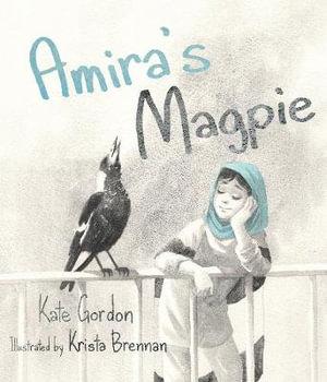 Amira's Magpie by Kate Gordon and Krista Brennan
