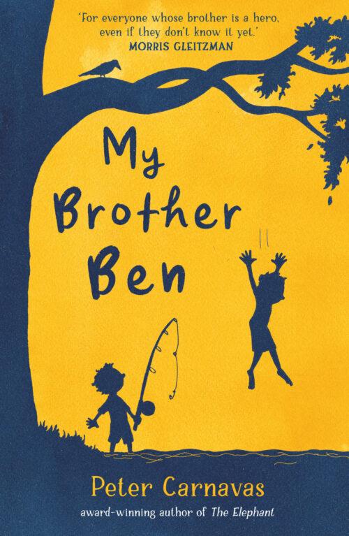 My Brother Ben by Peter Carnavas