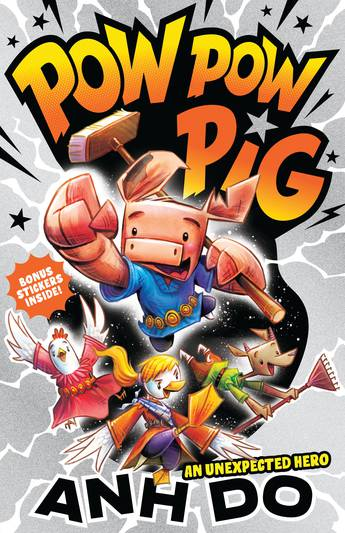 Pow Pow Pig: An Unexpected Hero by Anh Do and Peter Cheong